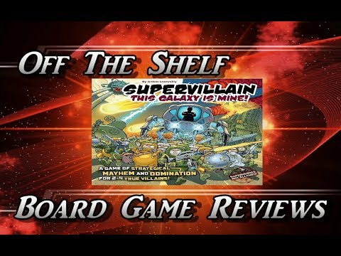 Off The Shelf Board Game Reviews - Supervillain This Galaxy is Mine - The Review