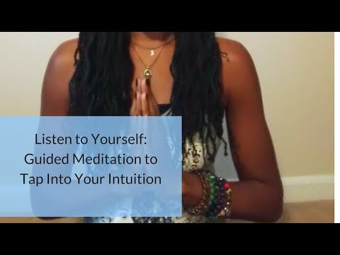 Listen to Yourself: Guided Meditation to Tap Into Your Intuition