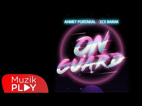 Ahmet Portakal & Ece Barak - On Guard (Official Video) Sözleri