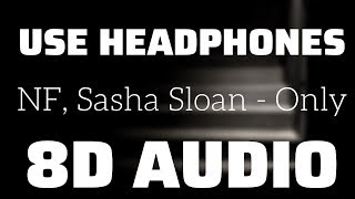 NF, Sasha Sloan   Only (8D USE HEADPHONES)🎧