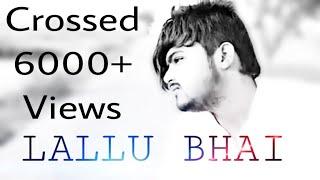 LALLU BHAI    Part -1    FARRUKHNAGARIA