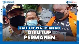 RM Kafe, Lokasi Kejadian Penembakan Bripka CS Ditutup Permanen oleh Satpol PP