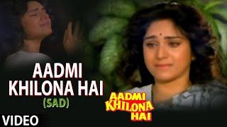 Aadmi Khilona Hai Title Song 2 Aadmi Khilona Hai