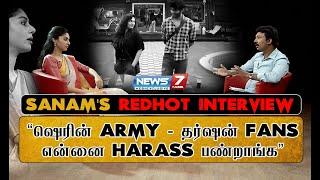 ஷெரின் ARMY - தர்ஷன் FANS என்னை HARASS பண்றாங்க | SANAM'S REDHOT INTERVIEW | Sanam Shetty | Tharshan
