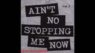 DJ Sir Rockinghood Presents: Ain't No Stopping Me Now SS Mix Vol. 1
