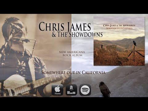 "Chris James & The Showdowns ""Somewhere out in California"""