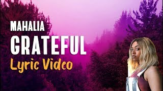 Mahalia   Grateful (Lyrics) 🙌