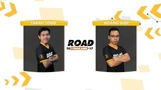 [12.03.2017] Thanh Tòng vs Hoàng Hiệp [RoadtoThailand]