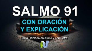SALMO 91 ORACIÓN PODEROSA  Biblia Hablada En Audio Oracion De Protección Y Explicación