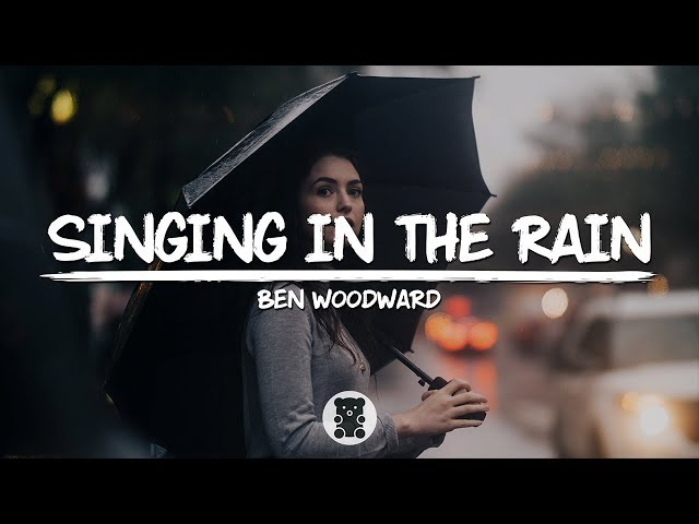 Ben Woodward - Singing In The Rain (Lyrics Video)   BipolarBear