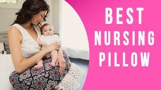 Best Nursing Pillow - TOP 7 Breastfeeding Pillows