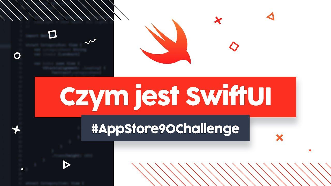 SwiftUI - Tworzymy pierwszy widok aplikacji na iOS | AppStore90Challenge cover image