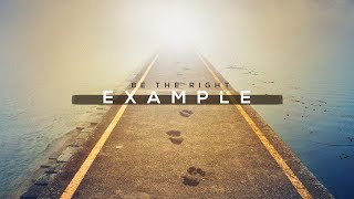 Be the Right Example