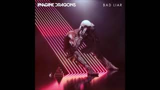 Imagine Dragons   Bad Liar OFFICIAL RADIO EDIT 2019