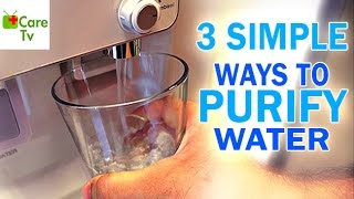 3 Simple Ways To Purify Water | Care TV