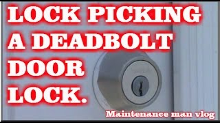 LOCK PICKING A DEADBOLT DOOR LOCK