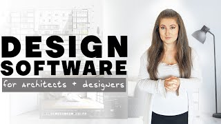 DESIGN SOFTWARE FOR ARCHITECTS AND DESIGNERS 2020 // what architecture software to learn in 2020