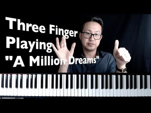 "play "" A Million Dreams"" with Three fingers only"