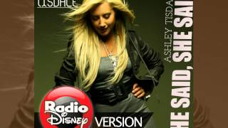 Ashley Tisdale - He Said, She Said (Radio Disney version) [FULL AUDIO] / World Ashley Tisdale