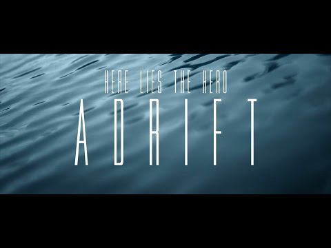 "Here Lies the Hero official music video for the single, ""Adrift""."