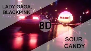 Lady Gaga, BLACKPINK - SOUR CANDY [8D USE HEADPHONE] 🎧