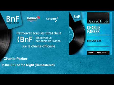 Charlie Parker - In the Still of the Night - Remastered