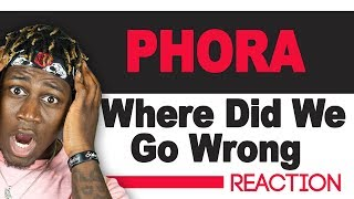 Phora   Where Did We Go Wrong   TM Reacts (2LM Reaction)