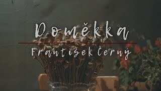 Video František Černý - Doměkka  \\\STUDIO