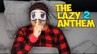 THE LAZY ANTHEM 2 (Music Video)