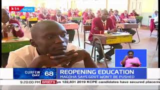 Reopening Education: Education CS Magoha says Government won\'t be pushed to reopen schools