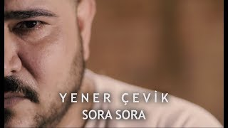 Yener Çevik   Sora Sora ( Prod. Aerro )