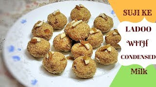 Suji Ke Laddu With Condensed Milk Rava Laddu In Hindi Instant Rava Ladoo With Condensed Milk