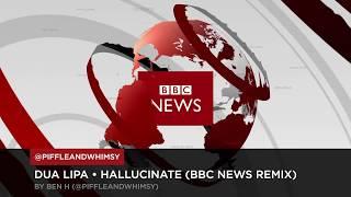 Dua Lipa BBC News Remix by Ben H