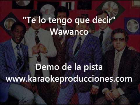 """Wawanco """"Te lo tengo que decir"""" DEMO PISTA KARAOKE INSTRUMENTAL"""