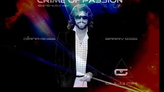 DIANA ROSS & BARRY GIBB - Crime of Passion - Extended Mix (gulymix)