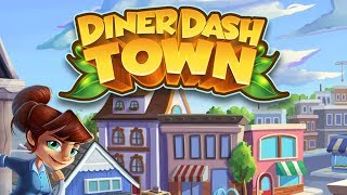 DINER DASH TOWN - Gameplay Walkthrough Part 1 - Diner Dash Story Game