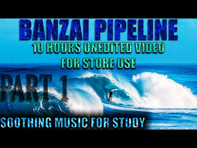 **BANZAI PIPELINE** *10 HOUR LOOP FOR STORES*SURFING WITH SOOTHING BACKGROUND MUSIC - SHOT IN 120fps