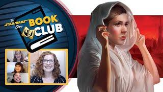 Leia, Princess of Alderaan   The Star Wars Show Book Club