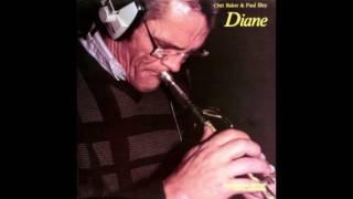 Chet Baker & Paul Bley - Diane (1985)