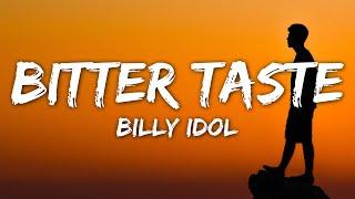 Billy Idol - Bitter Taste (Lyrics)