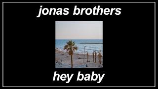 Hey Baby - Jonas Brothers (Lyrics) - YouTube