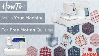 Free Motion Quilting on Janome machines: Set up + Feet options