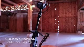 Colton Chapman Take It Out On Me