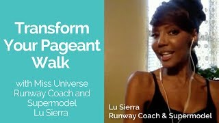 Transform Your Pageant Walk with Miss Universe Runway Coach and Supermodel Lu Sierra (Episode 129)
