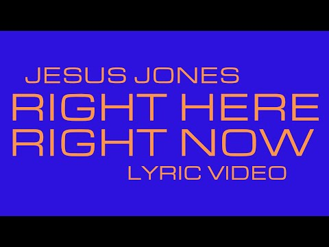 Jesus Jones - Right Here, Right Now (Lyric Video)