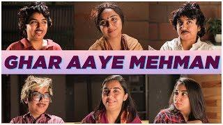 Ghar Aaye Mehman | MostlySane