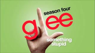 Something Stupid - Glee [HD Full Studio]