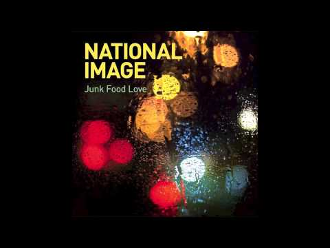 NATIONAL IMAGE I Like It (Junk Food Love EP)
