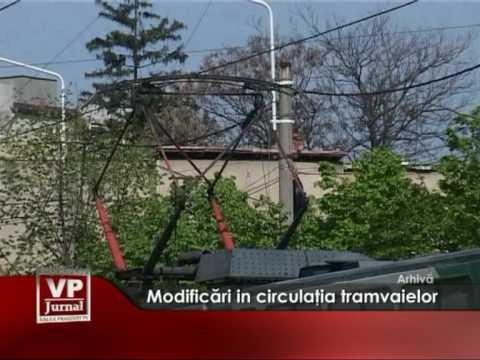 Modificari in circulatia tramvaielor