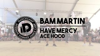 """Bam Martin - """"Have Mercy by Ace Hood"""" - iDanceCamp 2014"""